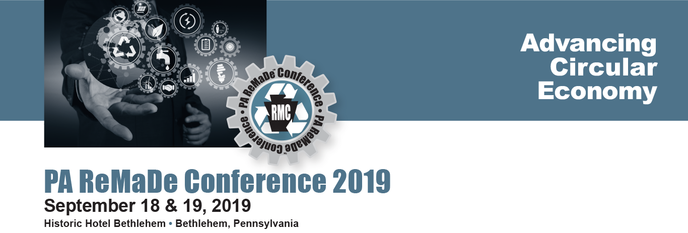 PA ReMaDe Conference 2019 | Advancing Circular Economy – September 18 & 19, 2019